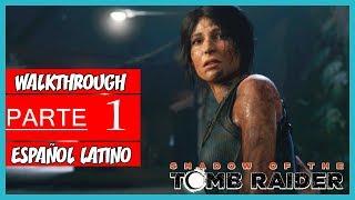 Shadow of the Tomb Raider PS4 | Walkthrough en Español Latino | Parte 1 (Sin Comentarios)