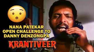 Nana Patekar open Challenge to Danny Denzongpa | Krantiveer Movie