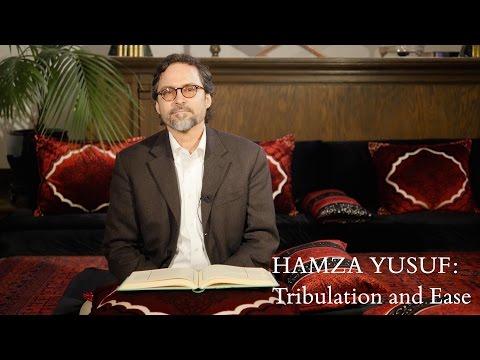 Hamza Yusuf: Tribulation and Ease