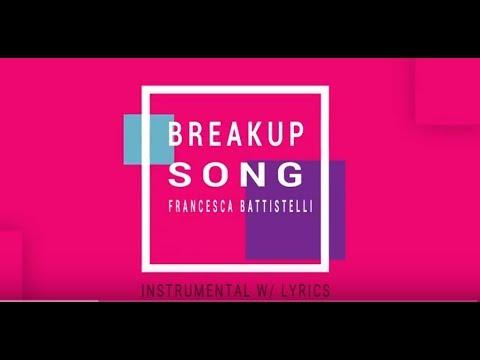 Francesca Battistelli The Breakup Song Instrumental With Lyrics