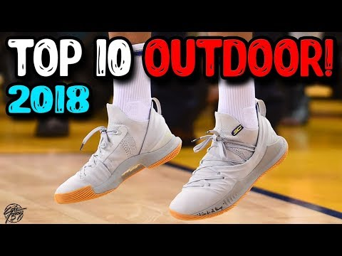 Top 10 Outdoor Basketball Shoes of 2018 so Far!
