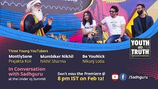 MostlySane, Mumbiker Nikhil & Be YouNick With Sadhguru: Feb 12, 8PM