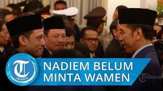 Nadiem Makarim Belum Meminta Wakil Menteri pada Jokowi
