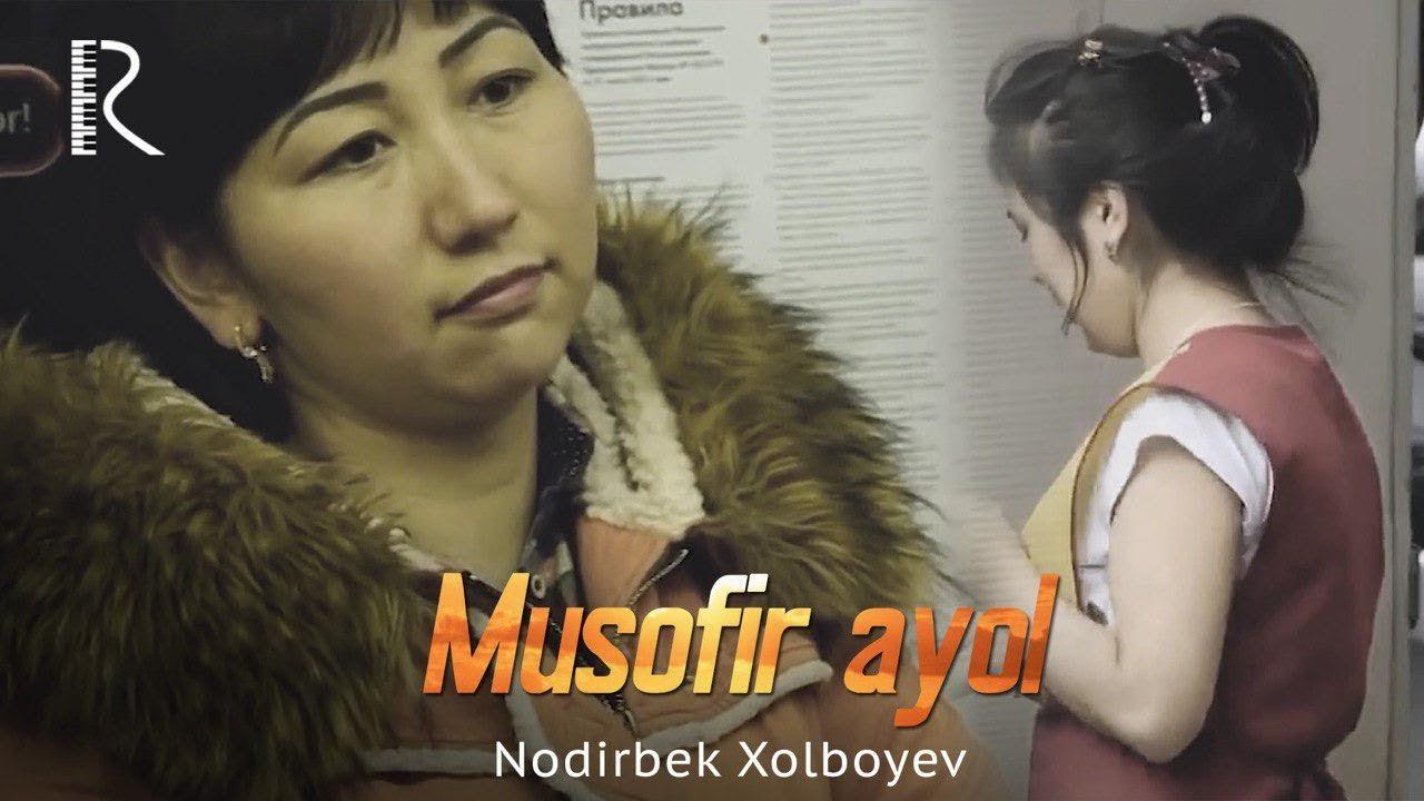Нодирбек Холбоев — Мусофир аёл
