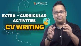 7. Extra Curricular Activities – CV Writing