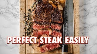 How To Cook A Perfect Steak Every Time