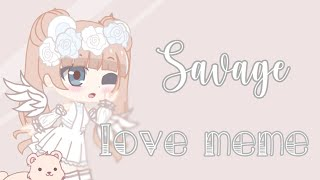 Savage Love Meme    Gacha Club Test    Off Timing-