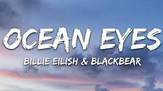 Billie Eilish & Blackbear   Ocean Eyes (Lyrics)
