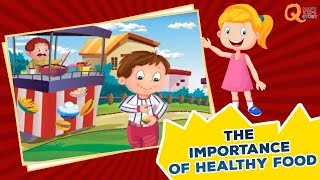 The Importance of Healthy Food | Quixot Kids