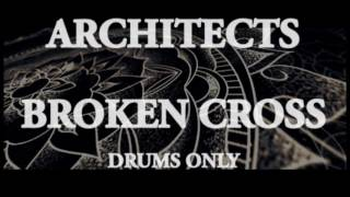 Architects  - Broken Cross ( Drums Only )