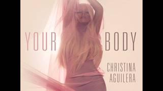 Christina Aguilera  - Your Body ( Explicit )