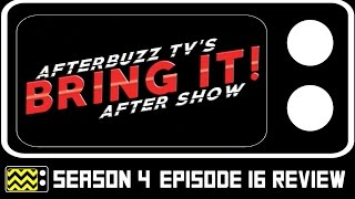 Bring It Season 4 Episode 16 Review & After Show   AfterBuzz TV