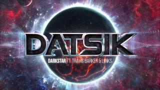 Datsik - Darkstar (ft. Travis Barker & Liinks)
