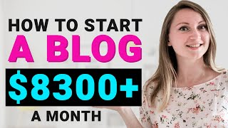 How To Start A Blog And Make Money in 2020 ($8300/mo Blogging Income or More)