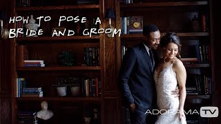 How To Pose A Bride And Groom Posing Basics: Breathe Your Passion With Vanessa Joy