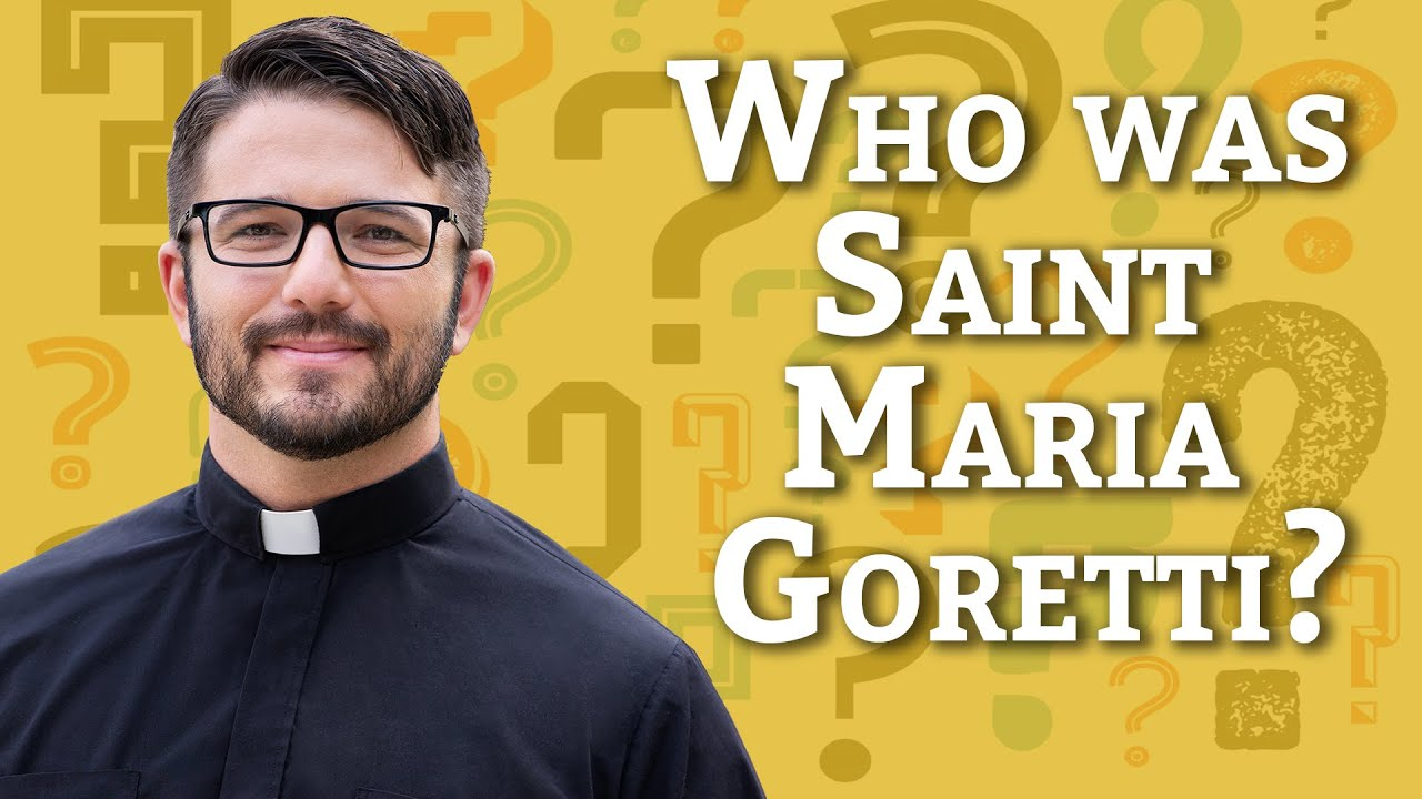 Ask A Priest | Who was Saint Maria Goretti?