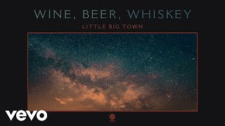 Little Big Town Wine Beer Whiskey