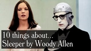 10 Things About....Sleeper - Trivia, Deleted Scenes, Locations, Music, Woody Allen