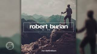 Robert Burian   To The Top (Extended Mix)