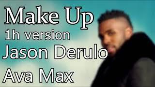 Make Up Jason Derulo feat. Ava Max - 1 HOUR VERSION