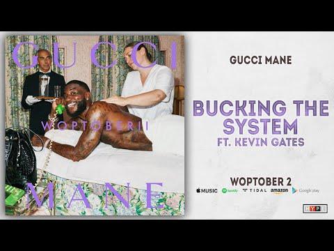 Gucci Mane - Bucking The System Ft. Kevin Gates (Woptober 2)