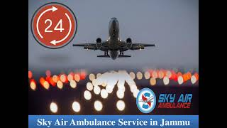 Hire Sky Air Ambulance from Sri Nagar to Delhi with Trusted Medical System