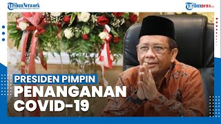 Menkopolhukam Mahfud MD Sebut Jokowi Sudah Pimpin Sendiri Penanganan Covid-19: Weekend Tetap Kerja!