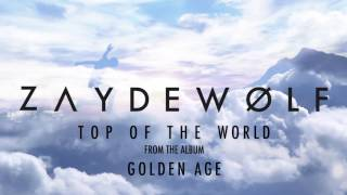 ZAYDE WOLF - TOP OF THE WORLD (Audio) - STEEP ALASKA - MTV Are you the one