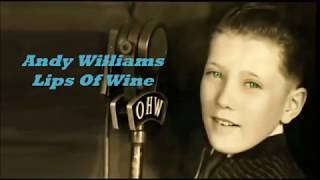 Andy Williams........Lips Of Wine.