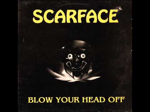 Scarface - Blow Your Head Off !! (No Head Version)