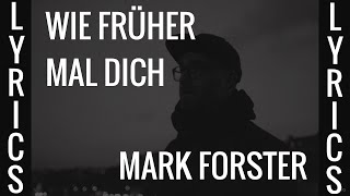 WIE FRÜHER MAL DICH   MARK FORSTER (LYRICS)