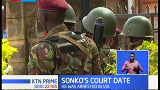 Sonko woes continues as he prepares to appear before Voi magistrate court over assault charges