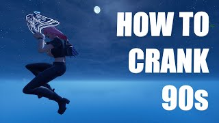 How To CRANK 90s Like The PROS in Fortnite - Beginner To Advanced Tutorial