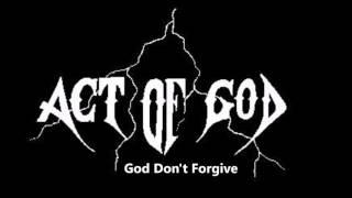 Act of god-God Don't Forgive