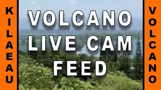 #67 - KILAUEA VOLCANO FISSURE #17 LIVE CAM