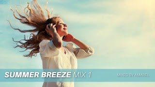 Summer Breeze Mix 1 by Amarel (Uplifting Chill Out, Balearic)