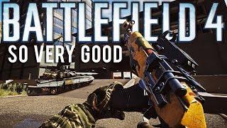 Battlefield 4 So Very Good