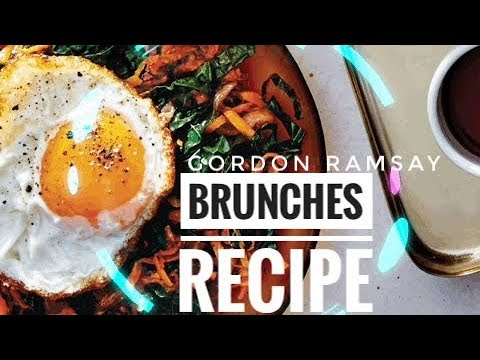 Excellent Brunches Recipe By Gordon Ramsay – Almost Anything