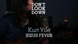 Kurt Vile - Jesus Fever - Don't Look Down
