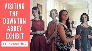 Visiting The Downton Abbey Exhibit in St. Augustine