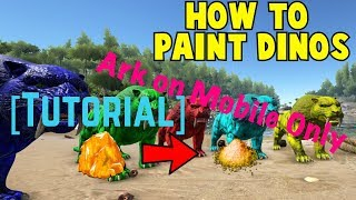 ark mobile how to paint dinoscharacter on mobile full tutorial