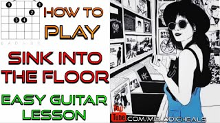 How To Play Sink Into The Floor Guitar Lesson Feng Suave Easy Guitar Tutorial With Chords