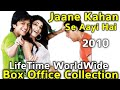 JAANE KAHAN SE AAYI HAI 2010 Bollywood Movie LifeTime WorldWide Box Office Collection Rating
