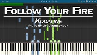 Kodaline   Follow Your Fire (Piano Cover) By LittleTranscriber
