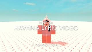 roblox song havana lyrics - TH-Clip