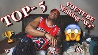 "TOP 5 - YOUTUBE WALKING ""Ws"""