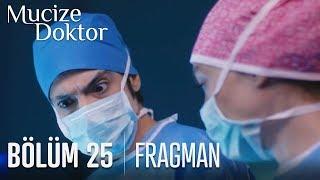 Mucize Doktor 25. Bölüm Fragmanı
