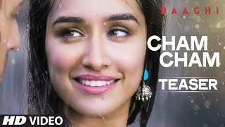 Cham Cham Video Song (Teaser) - Baaghi