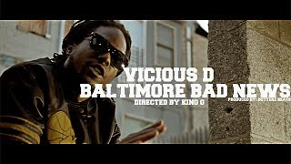 Vicious D-Baltimore Bad News prod.by Butterz Beats (Directed By King~G)