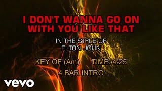 Elton John - I Don't Want To Go On With You Like That (Karaoke)
